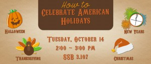 How to Celebrate American Holidays Banner Fall 2014